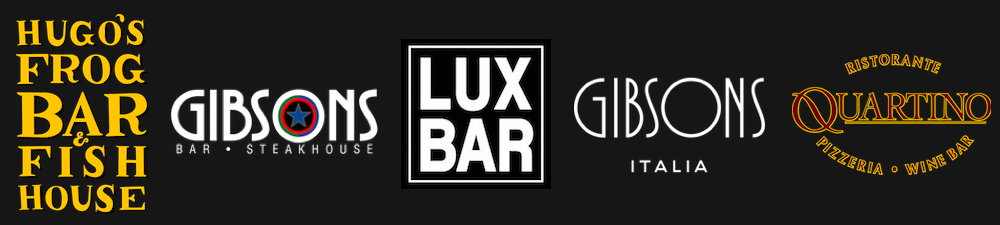 Hugo's Frog Bar & Fish House, Gibsons Bar & Steakhouse, LUXBAR, Gibsons Italia, Quartino Ristorante